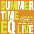 Summertime -EQ Live