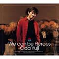 織田裕二/We can be Heroes [UMCK-5546]