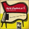 World Standard.08 -A Tatsuo Sunaga Live Mix-