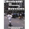 Deathbowl To Downtown[VISK-00026][DVD]