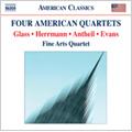 Four American Quartets - Evans: String Quartet No.1; Glass: String Quartet No.2; Antheil: String Quartet No.3; Herrmann: Echoes / Fine Arts Quartet