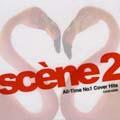 scene II ~All-time No.1 cover hits~