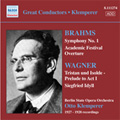Great Conductors : Otto Klemperer -Brahms: Symphony No.1 in C minor Op.68, Academic Festival Overture Op.80; Wagner: Tristan und Isolde Act 1 Prelude (1859 version), Siegfried Idyll / Berlin State Opera Orchestra