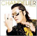 CHANDELIER  [CD+DVD]<初回生産限定盤>
