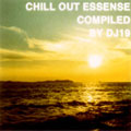 CHILL OUT ESSENCE COMPILED BY DJ19