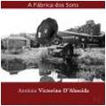 D'ALMEIDA:A FABRICA DOS SONS:THE SOUND FACTORY OP.45/PLUHARLIEDER OP.74:A.V.DE ALMEIDA(cond)/VIENNA TONKUENSTLER SYMPHONY ORCHESTRA/ETC