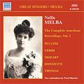 Nellie Melba:The Complete American Recordings Vol.1:Verdi:Rigoletto/La Traviata/Puccini:La Boheme/Tosca/Gounod:Faust/etc:Nellie Melba