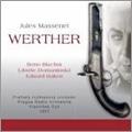 Massenet: Werther (in Chech) / Frantisek Dyk, Prague Radio Orchestra, Eduard Haken, Libuse Domaninska, etc