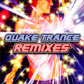 QUAKE TRANCE REMIXES