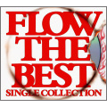 FLOW THE BEST ~Single Collection~  [CD+DVD]<初回生産限定盤>