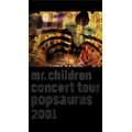 Mr.Children CONCERT TOUR POPSAURUS 2001