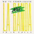 NO TE COMPLIQUES:EN LA CALLE<タワーレコード限定>