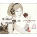 ANIME HOUSE PROJECT ~おしゃれ selection vol.1~