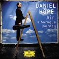 Air - A  Baroque Journey / Daniel Hope, Soloists of the Chamber Orchestra of Europe