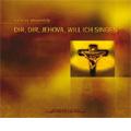 Dir dir Jehova will ich Singen -Reger, J.S.Bach, Rameau, Grieg, etc (2001-2006) / Calmus Ensemble