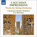 Caucasian Impressions -F.Amirov, A.Arutiunyan, S.Nasidze, etc (3/4/2006) / Uwe Berkemer(cond), Caucasian Chamber Orchestra
