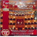 FENICE DI VENEZIA RE.BORN COMPILATION:VERDI:LA TRAVIATA/RIGOLETTO/ETC :M.VIOTTI(cond)/TEATRO FENICE ORCHESTRA/ETC: