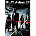 Glay 「Ashes. EP」 バンド・スコア