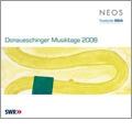 Donaueschinger Musiktage 2008 / Pierre Boulez, Sylvain Cambreling, SWR Sinfonieorchester Baden-Baden und Freiburg, etc
