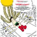 """そしてアトムは生まれた""""ATOM is born""""the remixies (小西康陽プロデュース)"""