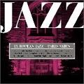アイ・ラヴ ジャズ ヨーロッパ・ジャズ~「パリの空の下に流れるメロディ」