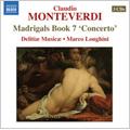 """C.Monteverdi: Madrigals Book.7 """"Concerto"""" -Il settimo Libro de Madrigali 1619: Tempro la Cetra, A quest'olmo, a quest'ombre, etc (4/29-5/5/2004) / Marco Longhini(cond), Delitiae Musicae"""