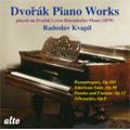 Dvorak: Piano Works - on Dvorak's own Piano (Bosendorfer 1879)