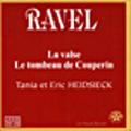 Ravel: La Valse, La Tombeau de Couperin / Eric Heidsieck(p), Tania Heidsieck(p)