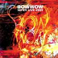BOWWOW SUPER LIVE 2004