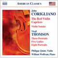 Corigliano: The Red Violin Caprices, Violin Sonata; Virgil Thomson: Three Portraits, Five Ladies, etc / Philippe Quint(vn), William Wolfram(p)