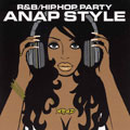 R & B/ヒップホップ・パーティー~ANAP STYLE~