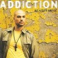 Addiction : Reality Music