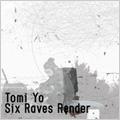 Six Raves Render