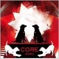 CORE [CD+DVD]<初回生産限定盤>