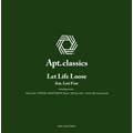 Apt.classics -LET LIFE LOOSE-<初回生産限定盤>
