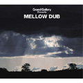 Grand Gallery Presents MELLOW DUB