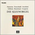 小さなオルガンのための貴重な作品集 - パレストリーナ, フレスコバルディ, スウェーリンク, 他<タワーレコード限定>