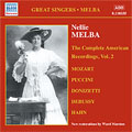 Nellie Melba - The Complete American Recordings, Vol.2 - Debussy: En Sourdine; Ronald: Down in The Forest, etc
