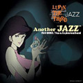 "LUPIN THE THIRD 「JAZZ」 Another""JAZZ"""