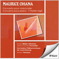 "M.Ohana: Cello Concerto ""In Dark and Blue"", T'Haran-Ngo, Piano Concerto / Sonia Wieder-Atherton(vc), Jean-Claude Pennetier(p), Arturo Tamayo(cond), Luxembourg PO"