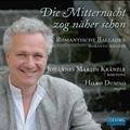Die Mitternacht zog Naher Schon - Romantic Ballads / Johannes Martin Kranzle, Hilko Dumno
