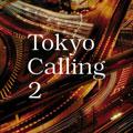 Tokyo Calling 2