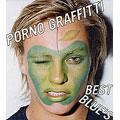 PORNO GRAFFITTI BEST BLUE'S [レーベルゲートCD]