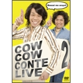 COWCOW CONTE LIVE2