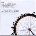 Colin Matthews: Alphabicycle Order, Concerto for Horn (7/12/2004 & 7/10-11/2007) / Edward Gardner(cond), Mark Elder(cond), Halle Orchestra, Richard Watkins(hrn), Henry Goodman(narrator)