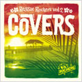 REGGAE ROCKERS Vol.2~COVERS~