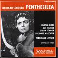 Schoeck: Penthesilea (12/15/1957) / Ferdinand Leitner(cond), Stuttgart State Opera Orchestra, Martha Modl(S), Res Fischer(Ms), etc