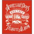 AGGRESSIVE DOGS TRIBUTE ALBUM ~真紅~