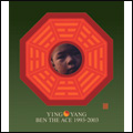 """YIN & YANG"" BEST OF BEN THE ACE 1993-2003"