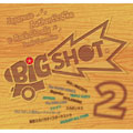 BIG SHOT 2